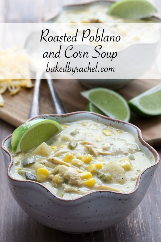 Slow cooker roasted poblano and corn soup recipe from @bakedbyrachel